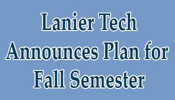 Lanier Technical College Announces Plan for Fall Semester